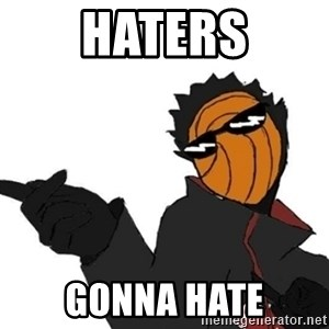 Tobi meme - haters gonna hate