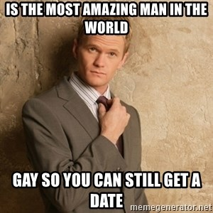 Neil Patrick Harris - Is the most amazing man in the world Gay so you can still get a date