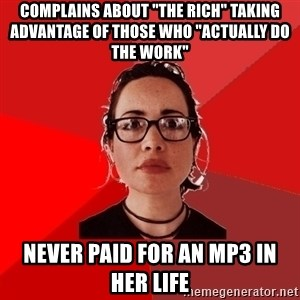"""Liberal Douche Garofalo - complains about """"the rich"""" taking advantage of those who """"actually do the work"""" never paid for an mp3 in her life"""