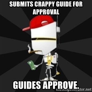TheBotNet Mascot - Submits crappy guide for approval Guides approve.