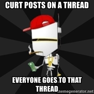 TheBotNet Mascot - CURT POSTS ON A THREAD EVERYONE GOES TO THAT THREAD