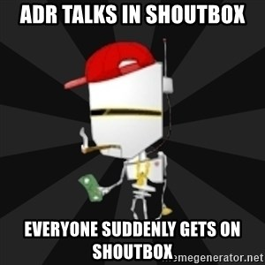 TheBotNet Mascot - ADR TALKS IN SHOUTBOX EVERYONE SUDDENLY GETS ON SHOUTBOX