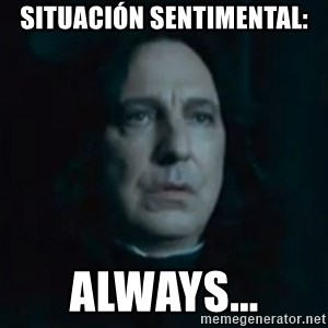 Always Snape - situación sentimental: always...