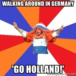 dutchproblems.tumblr.com - Walking around in germany 'GO HOLLAND!'