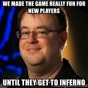 Jay Wilson Diablo 3 - We made the game really fun for new players Until they get to inferno