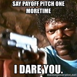 samuel jackson with a gun - say payoff pitch one moretime i dare you.