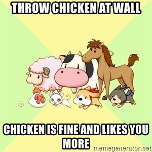 Harvest Moon - Throw chicken at wall Chicken is fine and likes you more