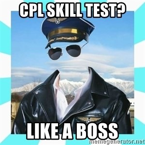 Pilot - CPL Skill test? like a boss