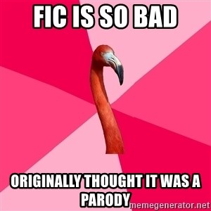 Fanfic Flamingo - fic is so bad originally thought it was a parody