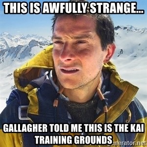 Kai mountain climber - This is awfully strange... Gallagher told me this is the kai training grounds