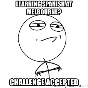 Challenge Accepted HD - Learning spanish at melbourne? Challenge accepted