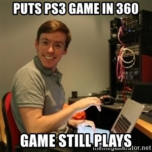 Ridiculously Photogenic Journalist - PUTS PS3 GAME IN 360 GAME STILL PLAYS