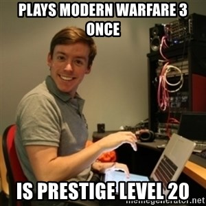 Ridiculously Photogenic Journalist - PLAYS MODERN WARFARE 3 ONCE IS PRESTIGE LEVEL 20