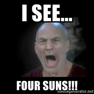 Picard lights - I see... four SunS!!!
