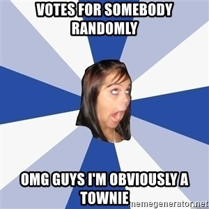 Annoying Facebook Girl - votes for somebody randomly omg guys i'm obviously a townie