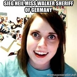 novia pesada - sieg heil miss walker sheriff  of germany