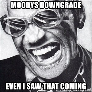 ray charles - moodys DOWNGRADE even i saw that coming