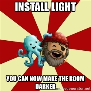 Puzzle Pirate - Install light you can now make the room darker