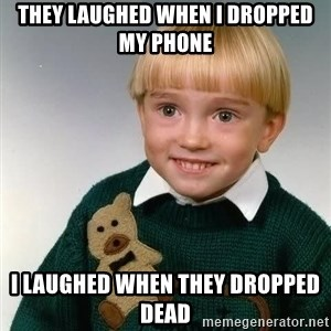 Death Child - they laughed when i dropped my phone i laughed when they dropped dead