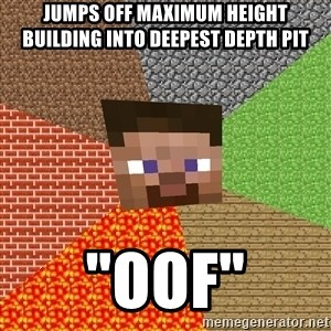 """Minecraft Guy - jumps off maximum height building into deepest depth pit """"oof"""""""