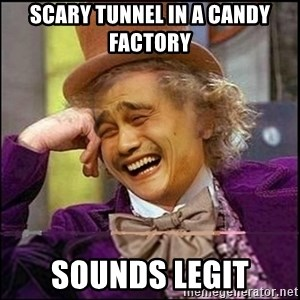 yaowonkaxd - SCARY tunnel in a candy factory sounds legit