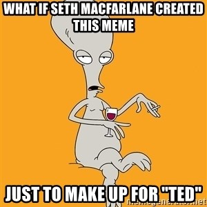 "Evil Roger - what if seth macfarlane created this meme just to make up for ""ted"""