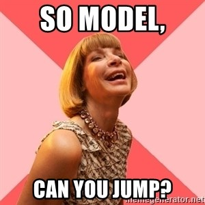 Amused Anna Wintour - So model,  CAN YOU JUMP?