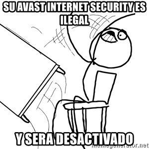Desk Flip Rage Guy - su avast internet security es ilegal y sera desactivado