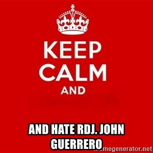 Keep Calm 2 - And hate RDJ. John guerrero