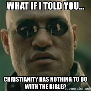 Nikko Morpheus - What IF I Told YOU... Christianity has nothing to do with the Bible?
