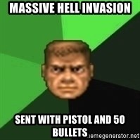 Doomguy - MASSIVE HELL INVASION SeNt with pistol aNd 50 bullets