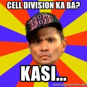 BOY PICK-UP - Cell division ka ba? kasi...