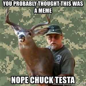 Chuck Testa Nope - you probably thought this was a meme nope chuck testa