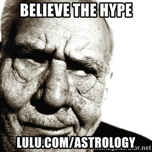 Back In My Day - believe the hype lulu.com/astrology