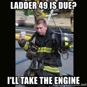 Furious Firefighter - ladder 49 is due? I'll take the engine