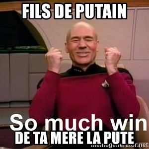So Much Win - Fils de putain de ta mere la pute