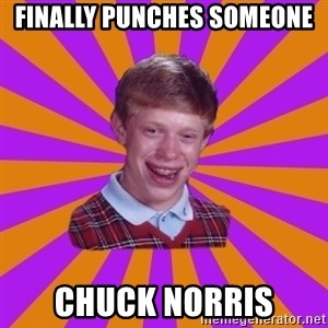 Unlucky Brian Strikes Again - finally punches someone chuck norris