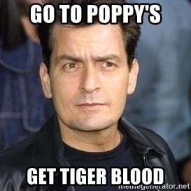 charlie sheen - Go to Poppy'S get tiger blood