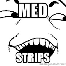 I see what you did there - Med  strips