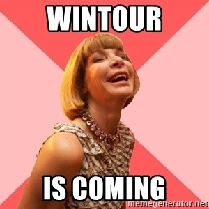 Amused Anna Wintour - WINTOUR IS COMING