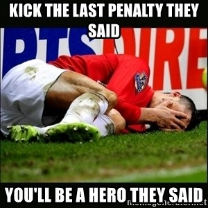 cristiano ronaldo crying - Kick the last penalty they said you'll be a hero they said