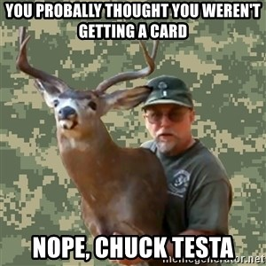 Chuck Testa Nope - You probally thought you weren't getting a card Nope, chuck testa