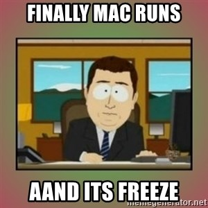 aaaand its gone - finally mac runs aand its freeze