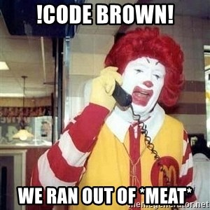 payaso_1 - !code brown! we ran out of *meat*