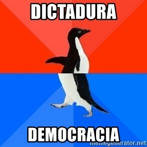Socially Awesome Awkward Penguin - dictadura democracia