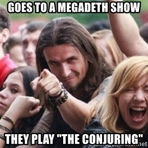 """Ridiculously Photogenic Metalhead - goes to a megadeth show they play """"The conjuring"""""""