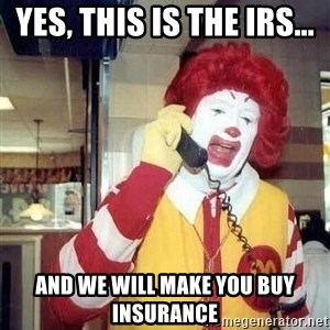payaso_1 - Yes, this IS the IRS... And we will make you buy insurance