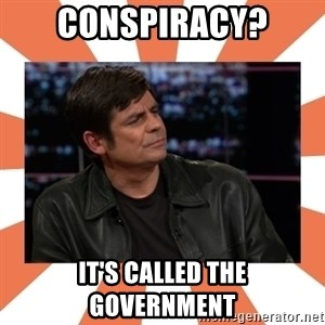 Gillespie Says No - Conspiracy? it's called the government