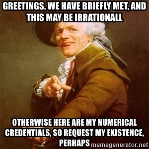 Joseph Ducreux - GreeTings, we have briefly met, and this may Be irrationaLL otherwise here are mY numerical credentials, so request my existence, perhaps