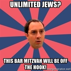 Buster Bluth Arr. - Unlimited Jews? this bar mitzvah will be off the hook!